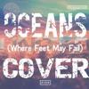 Oceans (Where Feet May Fail)- Hillsong United (Cover) :)