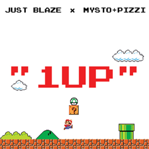 Just Blaze, Mysto & Pizzi – 1UP! [FREE DOWNLOAD]