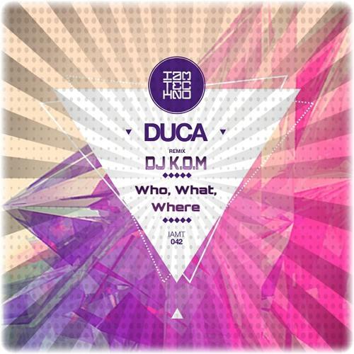 Duca - Who, What, Where (Remix DJ K.O.M)(FREE DOWNLOAD)