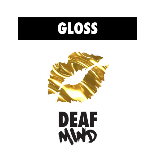 Gloss by DeafMind