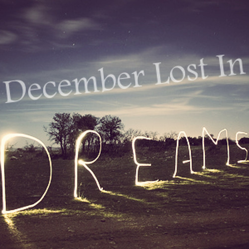 December Lost In Dreams - [Original From K-At_Ray] DOWNLOAD NOW!