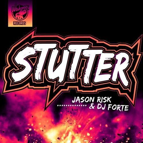 Jason Risk, DJ Forte - Stutter [OUT NOW // WAHZOO]