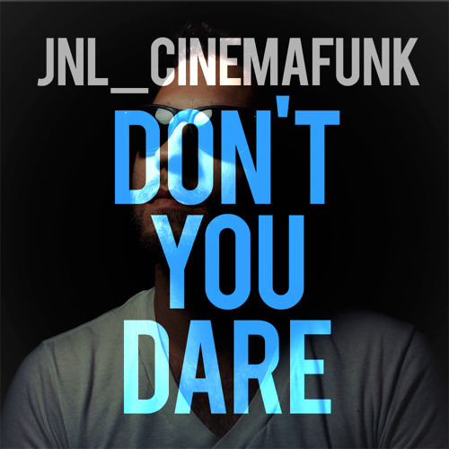 """JNL - """"Don't You Dare"""" (2002) ***FREE DOWNLOAD***"""