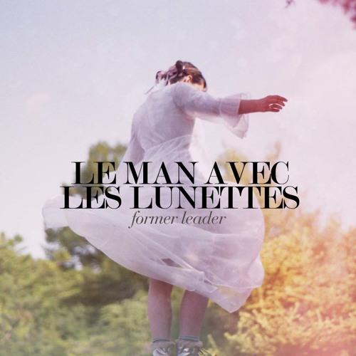 Le Man Avec Les Lunettes - Former Leader