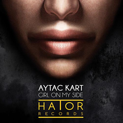 Aytac Kart - Girl On My Side