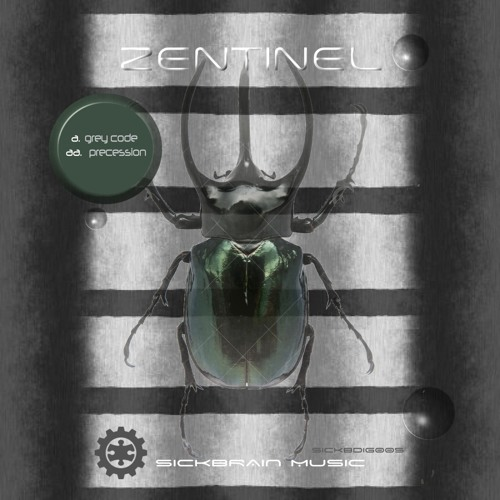 Zentinel - Precession ( Forthcoming On Sickbrain Music)