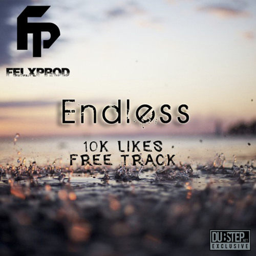 Endless by Felxprod - Dubstep.NET Exclusive