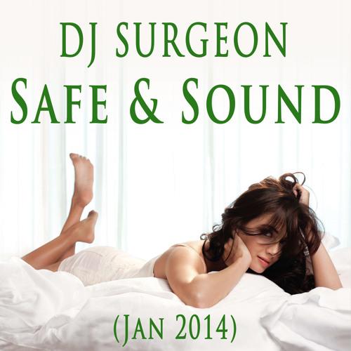 DJ Surgeon - Safe & Sound (Jan 2014)