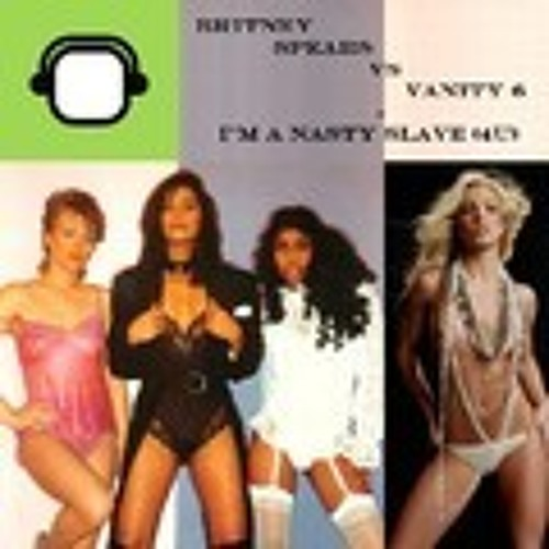 Britney Spears vs Vanity 6 - I'm a nasty slave