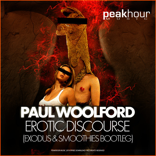 Paul Woolford - Erotic Discourse (Exodus & Smoothies Bootleg) **Free Download**
