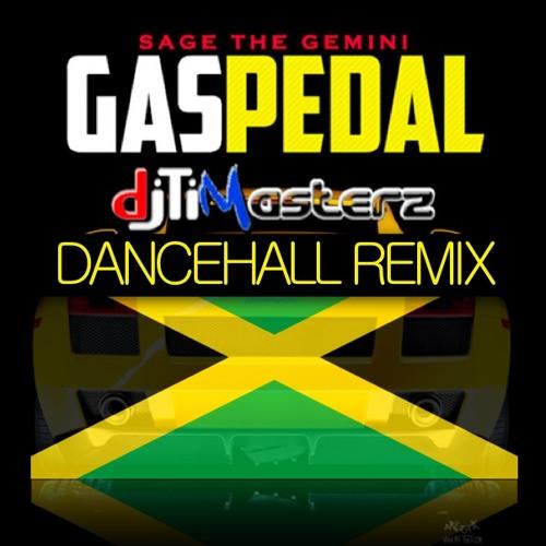 Gas Pedal - Sage The Gemini (DJ Tim Dancehall Remix)