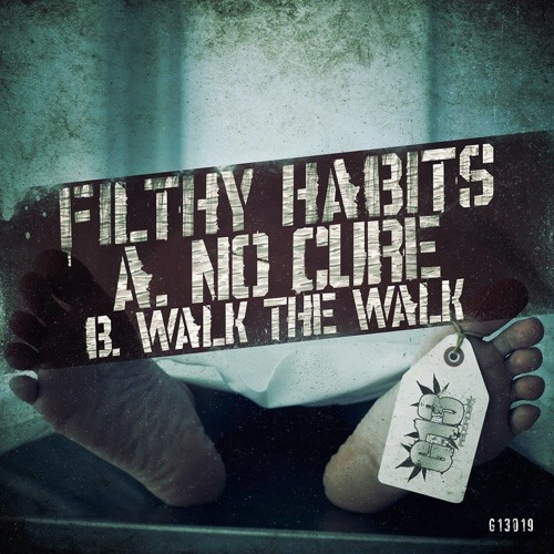 Filthy Habits - Walk the walk (OUT NOW on G13 Records)