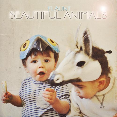 FLAUNT - Beautiful Animals (Free Download)