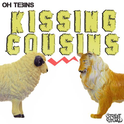 Oh Tebins - Kissing Cousins (Original Mix)
