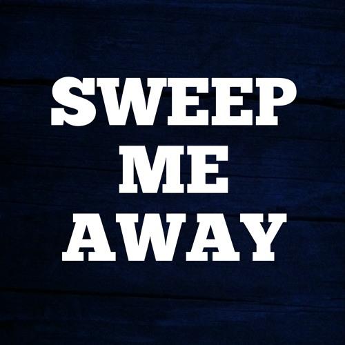 SWEEP ME AWAY