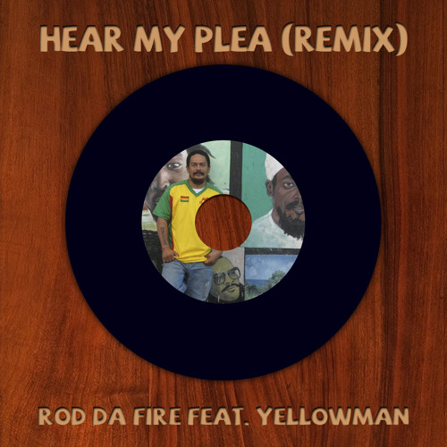 Hear My Plea Remix Featuring Yellowman