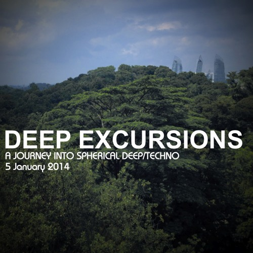 DEEP EXCURSIONS - A JOURNEY INTO SPHERICAL DEEP/TECHNO
