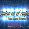 Quien Es El Culpable- Victor El Actor FT Frank El Favorito