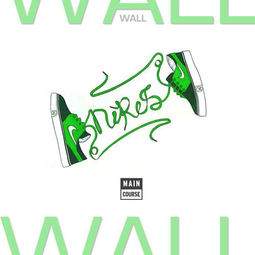 Wall - Nikes (SNACKS.030 // Main Course)