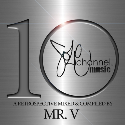 10 - A SOLE channel Music Retrospective Mixed By Mr. V : 2004-2014