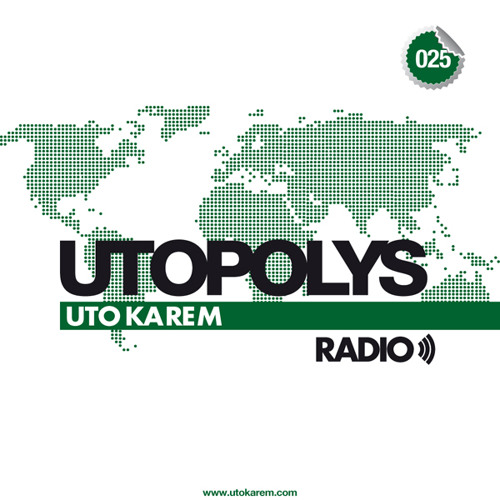 Uto Karem - Utopolys Radio 025 (January 2014)