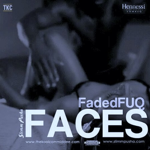 """FadedFuqFaces"" by Slimm Pusha"