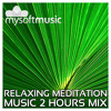Relaxing Meditation Music 2 Hours Mix