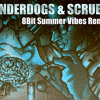 Underdogs & Scrubs (8-Bit Summer Vibes Remix) FREE DOWNLOAD