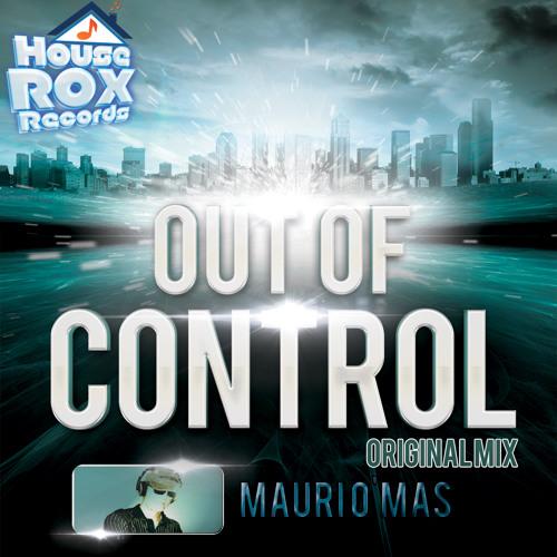 Mauri O'Mas - Out Of Control (Original Mix)