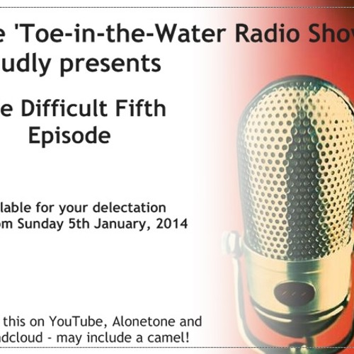 Toe-in-the-Water Radio Show - Episode 5