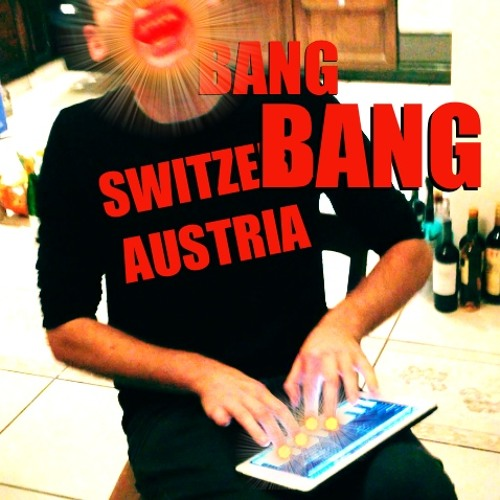 DACH - Switzerland Austria - Bang Bang