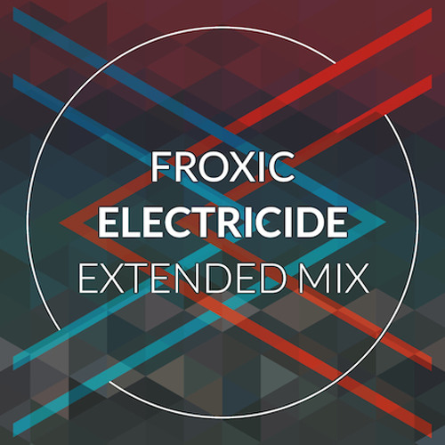 Froxic - Electricide (Extended Mix)