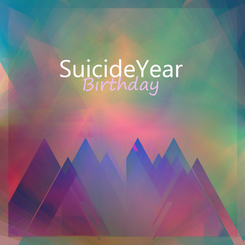 Suicideyear - Birthday