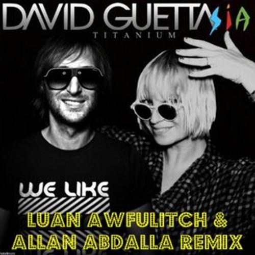 D.G - T.i.t.a.n.i.u.m (Luan Awfulitch & Allan Abdalla Remix) [FREE DOWNLOAD]
