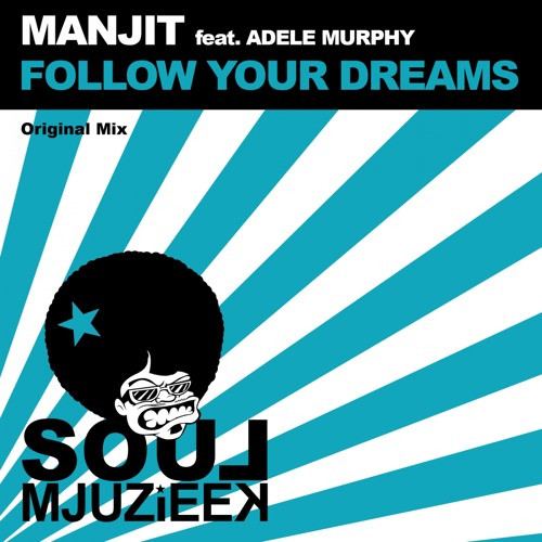 OUT NOW! Manjit feat. Adele Murphy - Follow Your Dreams (Original Mix)