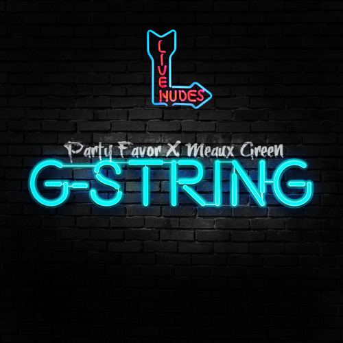 G-String by Party Favor & Meaux Green
