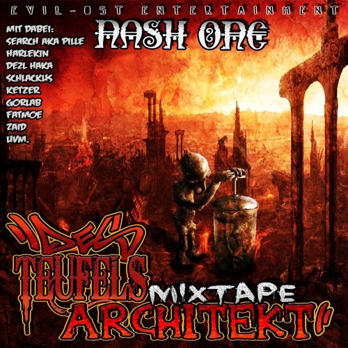 Nash One- Architekten des Teufels feat Gorlab,Pille,Schlackus,Das Jannek,Stomakk & De3l Haka (2011)