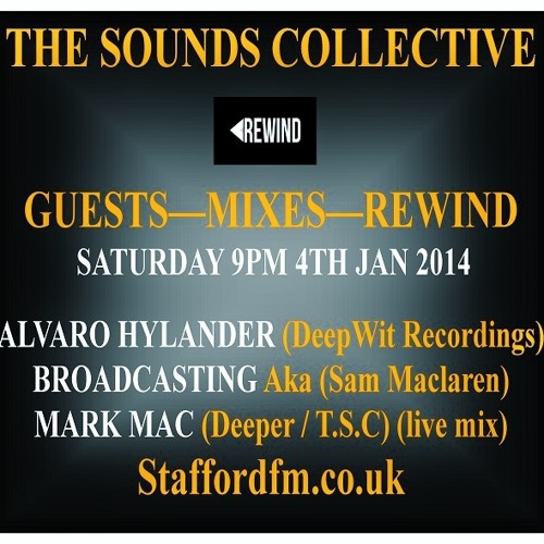 ALVARO HYLANDER ,BROADCASTING, MARK MAC THE REWIND SHOW THE SOUNDS COLLECTIVE 4TH JAN 2014