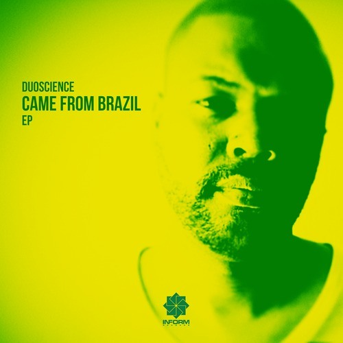 Duoscience - But How Can Love - Came From Brazil EP_Inform Records ®