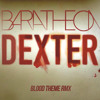 Blood Theme RMX (Dexter Ending Theme)