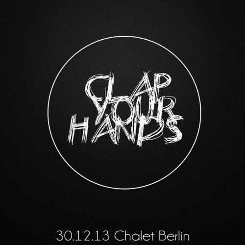 """limited pres. """"Clap Your Hands"""" Special New Year Eve Night @ Chalet"""