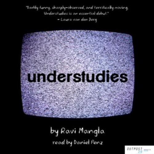 Understudies - by Ravi Mangla