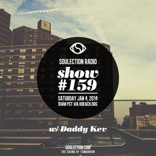 Soulection Radio Show #159 w/ Daddy Kev