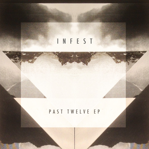 Infest - Past Twelve EP Preview >> Out Now On Sector 12/12