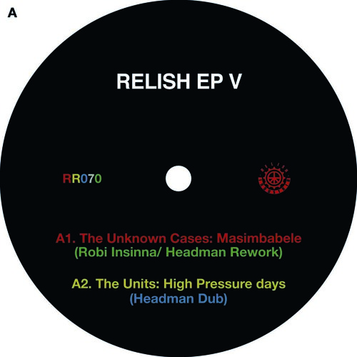 RELISH EP V: A2 The Units - High Pressure Days (Headman Dub) [Snippet]