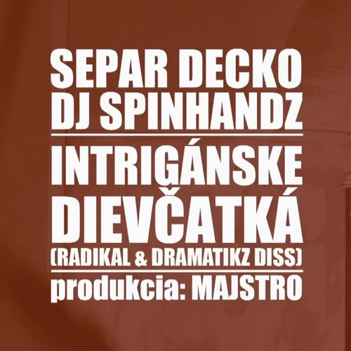 Separ & Decko + DJ Spinhandz - Intrigánske dievčatká