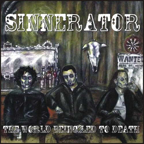 SINNERATOR - The World Being Led To Death (Single - 2014)