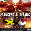 2014 Dancehall Titans Mixtape by Maticalise & DJ Kaas