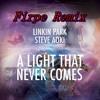 Linkin Park & Steve Aoki - A Light That Never Comes (Firpe Remix)