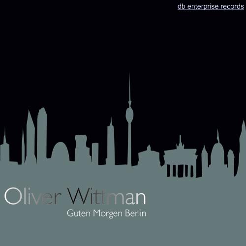Oliver Wittman Guten Morgen Berlin Deep House Dj Set